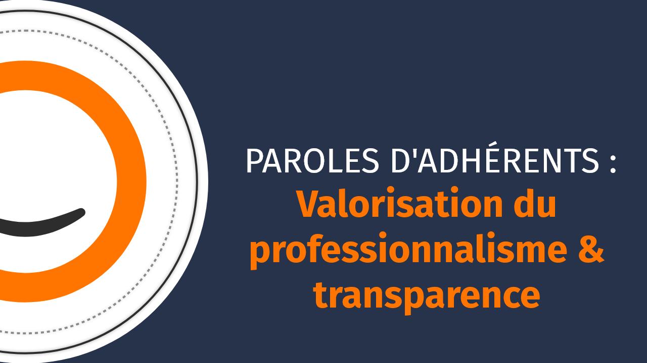 Valorisation professionnalisme & transparence